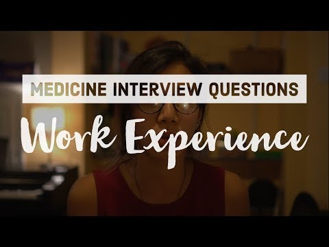 Medicine Interview Tips - Talking about Work Experience