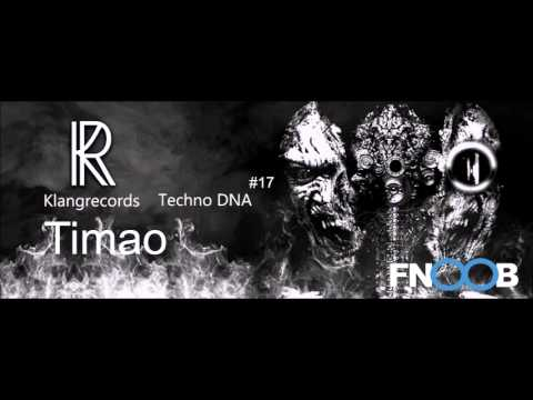 Techno DNA by Klangrecords #17 - Timao (FNOOB Techno Radio)