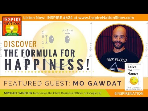 😀 MO GAWDAT: The Formula for Happiness from Solve for Happy Author & Google X Chief Business Officer