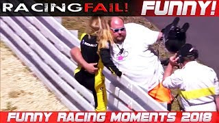 FUNNY RACING 3! Fails, Hilarious Situations and Commentaries of 2018-2019 Compilation