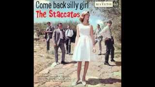 Staccatos - Come back silly girl (LP version)