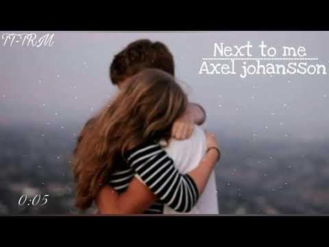 Next to me - Axel Johansson ( lyric + vietsub)