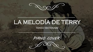 """La Melodía de Terry (Takeo Watanabe)- Piano Cover /Soundtrack """" Candy Candy"""""""