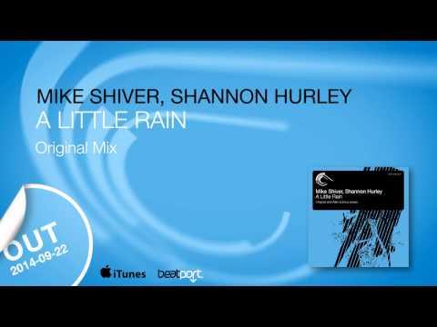 Mike Shiver, Shannon Hurley - A Little Rain (Original Mix)