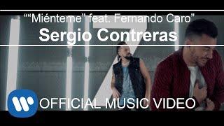 Смотреть клип Sergio Contreras - Miénteme Feat. Fernando Caro