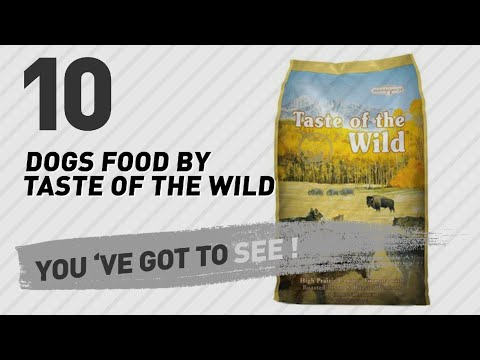 Dogs Food By Taste Of The Wild // Top 10 Most Popular
