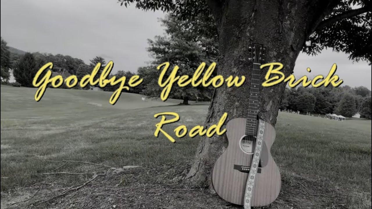 Goodbye Yellow Brick Road - Dylan Zangwill