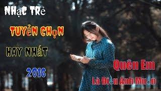 Bảng Xếp Hạng Zing Mp3 Tháng 6 2016 » Lk Nhạc Trẻ Remix Tuyển Chọn Hay Nhất 2016