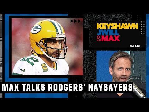 Aaron Rodgers is looking for naysayers and external motivation - Max Kellerman   KJM