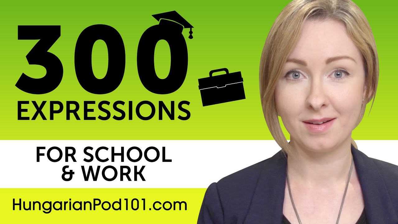 300 School & Work Expressions for Hungarian Beginners