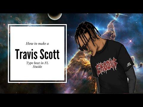 How to make a Travis Scott type beat in Fl Studio 12 2016
