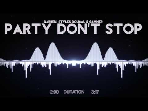 Darren Styles, Dougal & Gammer - Party Dont Stop