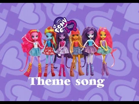 MLP: Equestria Girls Theme Song