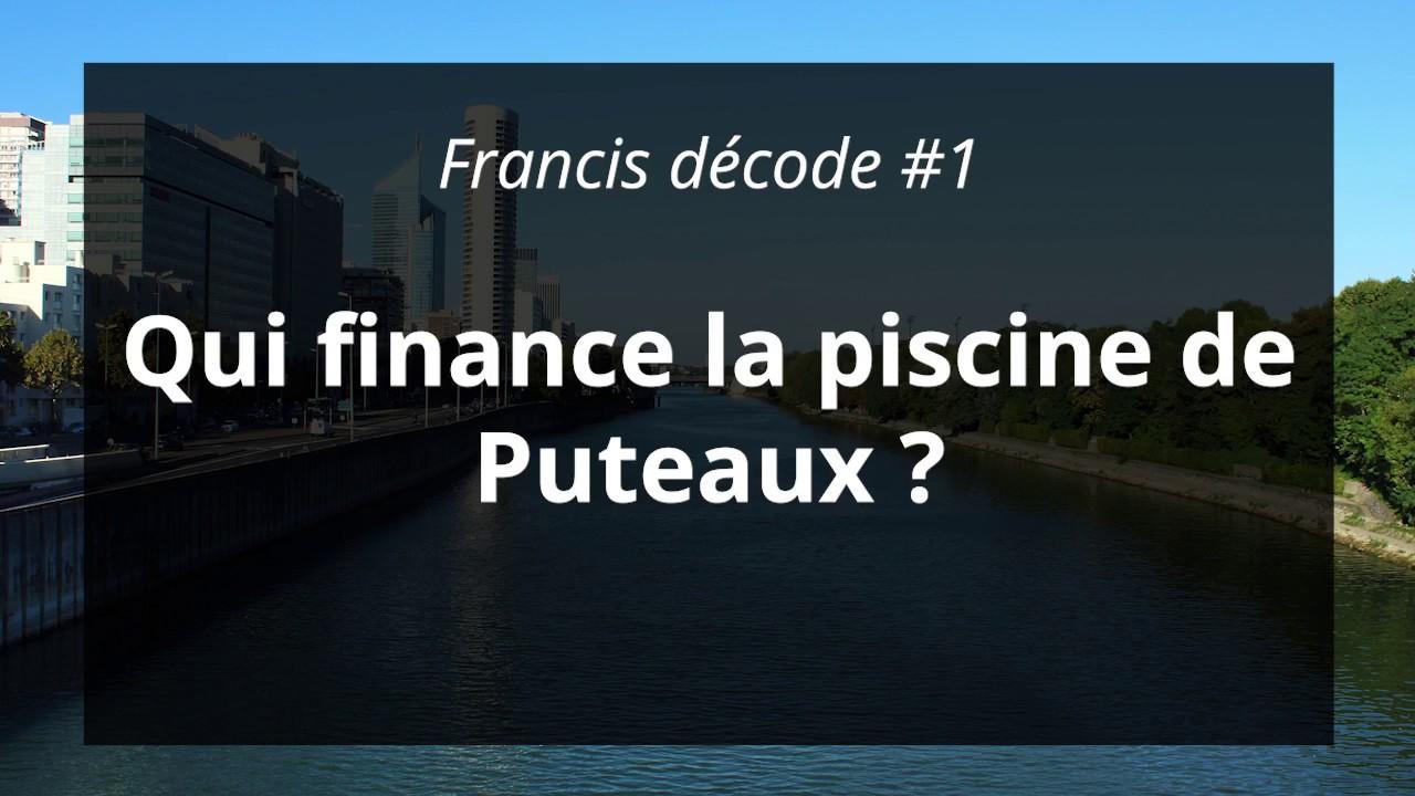 Francis Decode 1 Qui Finance La Piscine De Puteaux Youtube