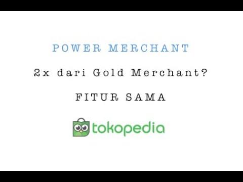 Lebih Mahal Perbedaan Gold Merchant Dan Power Merchant Tokopedia