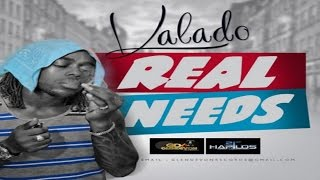 Kalado - Real Needs (@Sign Riddim) April 2016