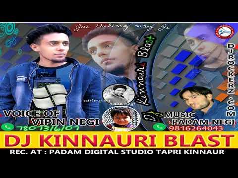 DJ Kinnauri Blast by Vipin Negi | Kinnauri Song | Music Padam Negi | DJ RockerZ