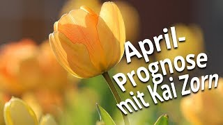 Wetterprognose April 2019 mit Kai Zorn: Vorne hui, hinten pfui?
