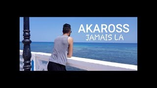 AKAROSS - JAMAIS LA | جاما لااا (Official Music Video)