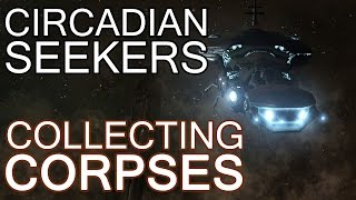 Circadian Seekers Collecting Corpses - EVE Online