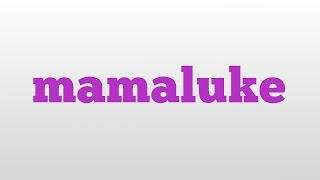 mamaluke meaning and pronunciation