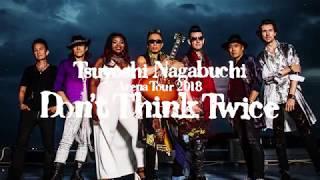 Tsuyoshi Nagabuchi  Arena Tour 2018 Don't Think Twice