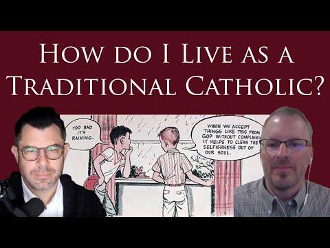 How do I live as a Traditional Catholic?