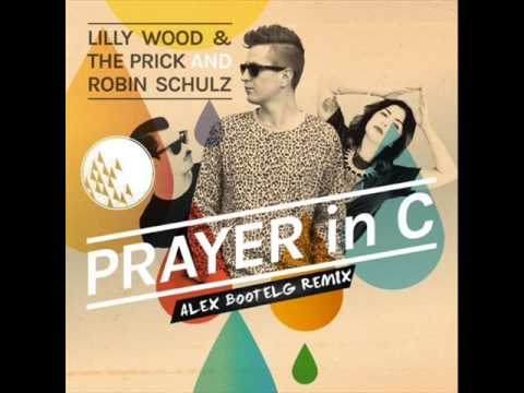 Lilly Wood & The Prick And Robin Schulz - Prayer In C (Alex Bounce Bootleg)