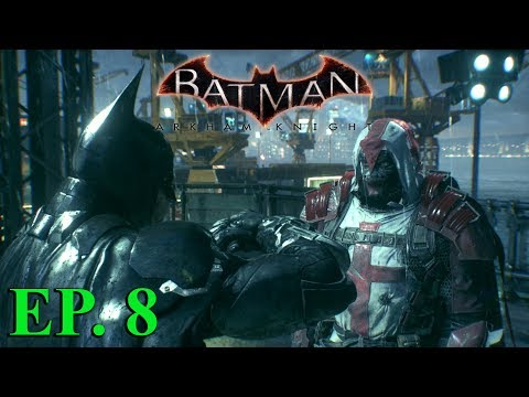 NOT WORTHY WITH ME IN CONTROL - BATMAN: ARKHAM KNIGHT EPISODE 8