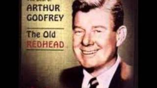 Arthur Godfrey- What Is A Girl