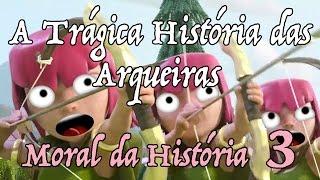 A Trágica História das Arqueiras: Moral da História 3 | Clash of Clans em Quadrinhos