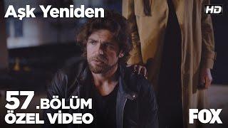 Ertan Selim'i serbest bırakıyor... Aşk Yeniden 57. Bölüm