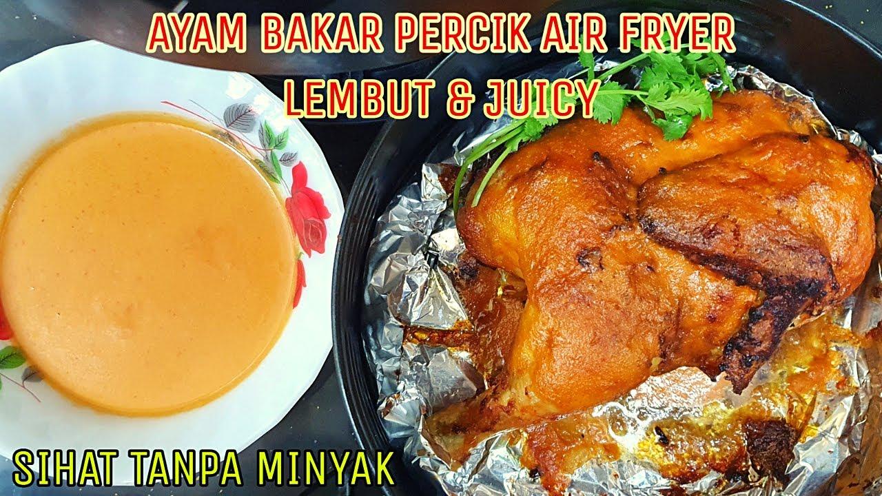 Ayam Percik Air Fryer Sihat Tanpa Minyak Lembut Dan Juicy Youtube