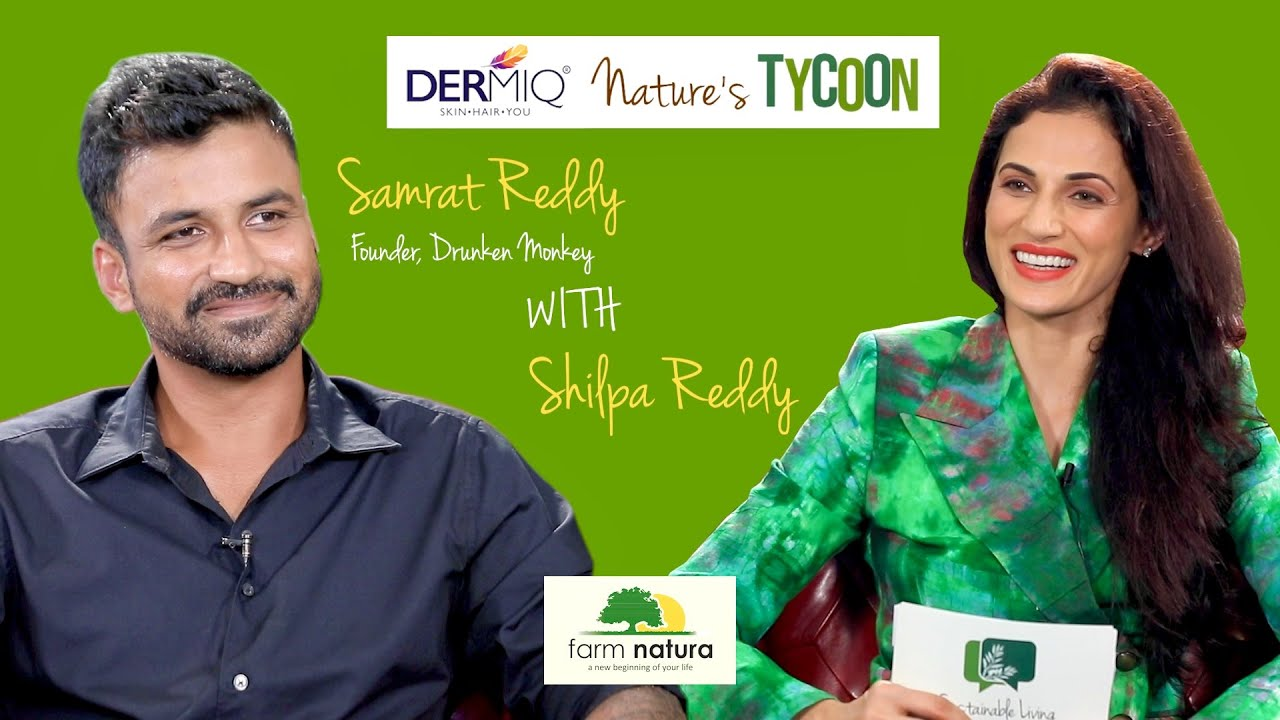 Samrat Reddy | Dermiq Nature's Tycoon | Sustainable Living with Shilpa Reddy - Farm Natura