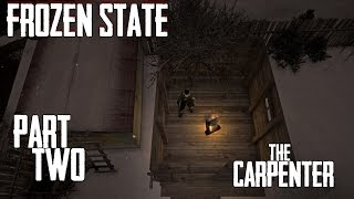 FROZEN STATE - Part Two - The Carpenter