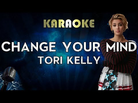 Tori Kelly - Change Your Mind (Karaoke Instrumental)