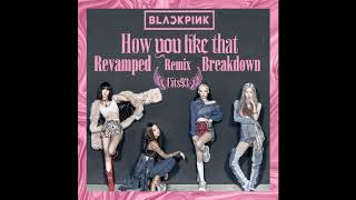Blackpink - How You Like That REVAMPED (Breakdown Version) REMIX 2020 [Prod by Cits93] Resimi