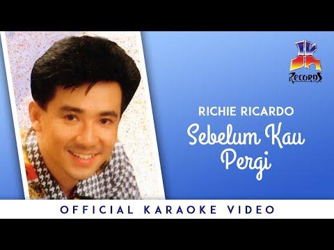Richie Ricardo - Sebelum Kau Pergi