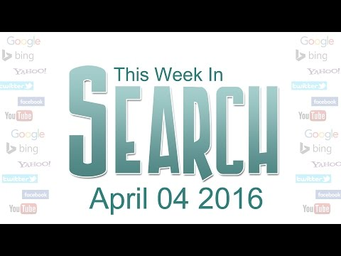 This Week in Search (SEO News) - April 04 2016