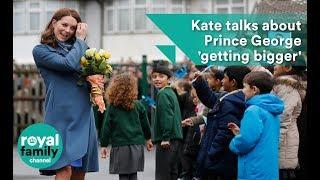 Kate talks about Prince George getting bigger