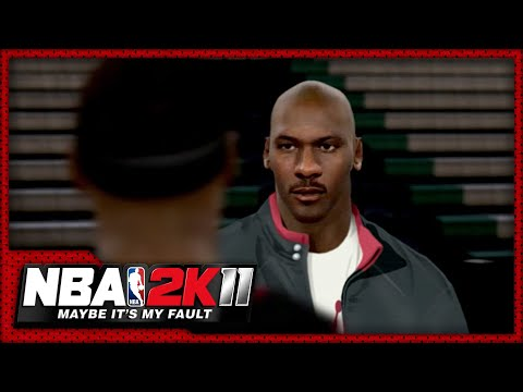 NBA 2K11: Maybe It's My Fault