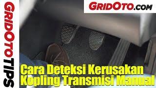 Cara Deteksi Kerusakan Kopling Transmisi Manual | How To | Gridoto Tips