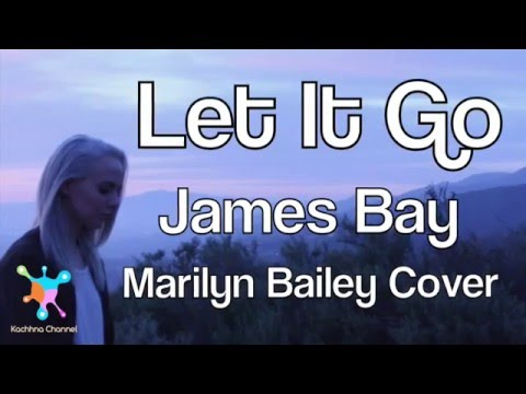 Let It Go - James Bay Lyrics (Madilyn Bailey Cover)