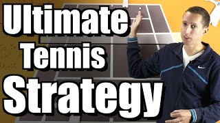 The Ultimate Tennis Strategy