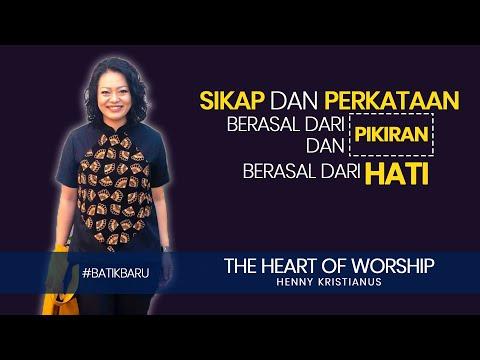 JAGA HATIMU SUPAYA TETAP BERSIH DAN TIDAK NAJIS - Heart of Worship - Henny Kristianus