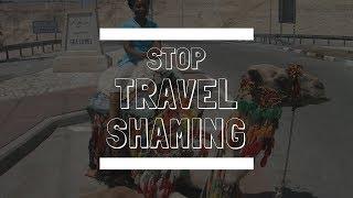 Stop Travel Shaming