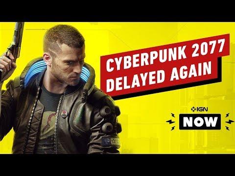 Cyberpunk 2077 Delayed Again - IGN Now