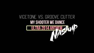 Vicetone vs. Groove Cutter - My Shooter We Dance (NASHUP)