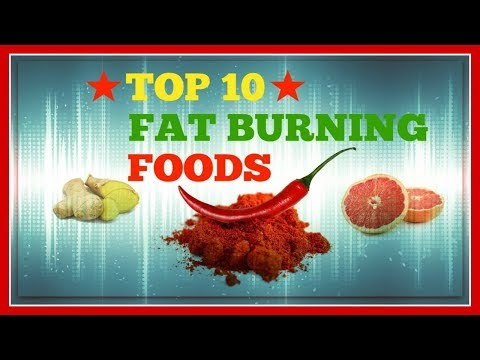 ★★Top 10 Fat Burning Foods to Lose Belly Fat and Weight Loss For 2018★★