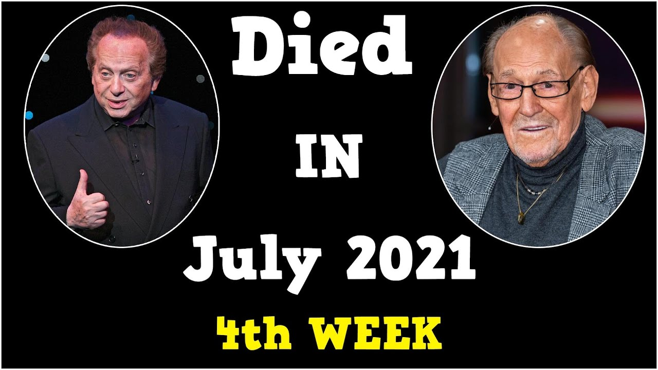 21 Stars Who Died in July 2021 - 4th Week